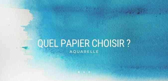 Quel papier choisir pour l'aquarelle ?