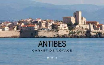 Carnet de voyage : Antibes, Alpes Maritimes